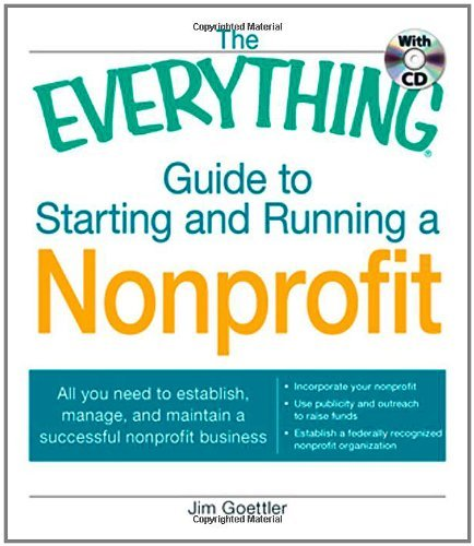 The Everything Guide to Starting and Running a Nonprofit: All you need to establish, manage, and maintain a successful nonprofit business (Everything®) (English Edition)