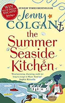 The Summer Seaside Kitchen: The sunniest, happiest holiday read of the year by [Colgan, Jenny]
