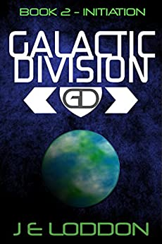 Galactic Division - Book Two: Initiation by [Loddon, J E]
