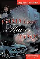 God Loves Thugs Too!