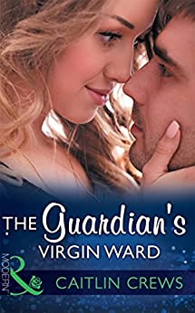 [Crews, Caitlin]のThe Guardian's Virgin Ward (Mills & Boon Modern) (One Night With Consequences, Book 26)