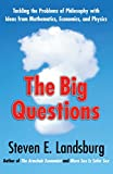 The Big Questions: Tackling the Problems of Philosophy with Ideas from Mathematics, Economics and Physics (English Edition)