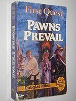 Pawns Prevail (1ST QUEST)