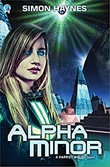 Alpha Minor: (Book 2 in the Harriet Walsh series) by [Haynes, Simon]