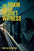 The Train and the Secret Witness