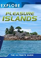 Explore: Pleasure Islands (Pa [DVD] [Import]