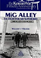 MIG Alley: The Fight for Air Superiority (The U.S. Air Force in Korea) by Office of Air Force History U.S. Air Force(2015-03-09)