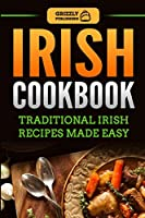 Irish Cookbook: Traditional Irish Recipes Made Easy