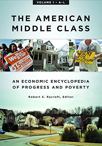 Download The American Middle Class: An Economic Encyclopedia of Progress and Poverty 161069757X