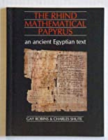 The Rhind Mathematical Papyrus: An Ancient Egyptian Text