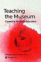Teaching the Museum: Careers in Museum Education