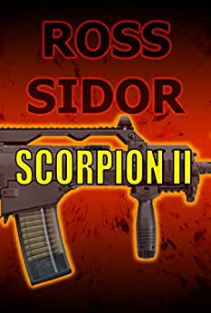 Scorpion II (scorpion series Book 3) by [Sidor, Ross]