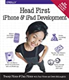 Head First iPhone and iPad Development: A Learner's Guide to Creating Objective-C Applications for the iPhone and iPad