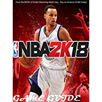 NBA 2K18 STRATEGY GUIDE & GAME WALKTHROUGH, TIPS, TRICKS, AND MORE! (English Edition)