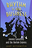 Rhythm Is Our Business: Jimmie Lunceford And the Harlem Express (Jazz Perspectives)