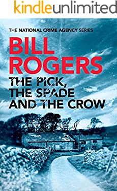 The Pick, The Spade and The Crow (The National Crime Agency Book 1)
