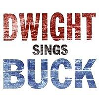 Dwight Sings Buck by DWIGHT YOAKAM (2007-10-23)