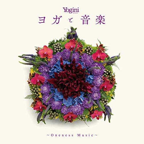 Yogini presents ヨガと音楽 ~Oneness Music~