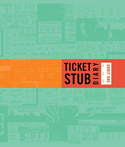 Download Ticket Stub Diary: (Revised) (Travel Diary, Travel Journal, Scrapbook Journal) 1452114226