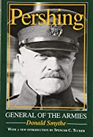 Pershing: General of the Armies by Donald Smythe(2007-01-24)
