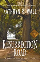Resurrection Road (Bay Tanner Mysteries)