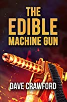 The Edible Machine Gun