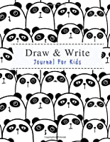"""Draw & Write Journal For Kids: 8.5""""x11"""" (21.59cm x 27.94cm) Panda Themed Drawing Sketchbook & Primary K-3 Handwriting Paper For Storybook Writing, Journaling, Artwork, Doodling, Field Journaling, Comics, Handwriting and Drawing Practice (Cute Children's Journals and Sketchbooks)"""