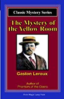 The Mystery of the Yellow Room: A Magic Lamp Classic Mystery