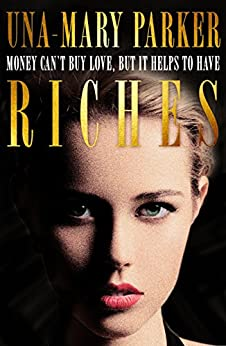 Riches: An irresistible bestseller of sin and scandal by [Parker, Una-Mary]