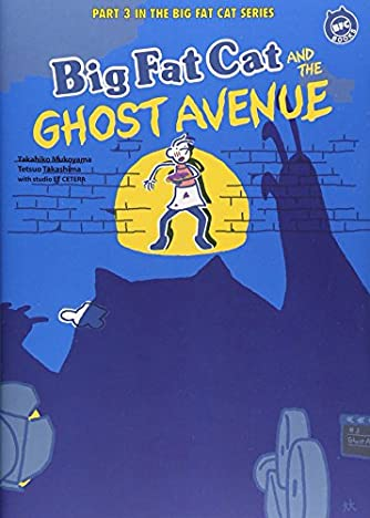 Big Fat Cat AND THE GHOST AVENUE (BFC BOOKS)