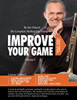 Improve Your Game Volume I: The Complete Method for Trumpet
