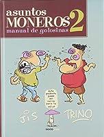 ASUNTOS MONEROS 2 . MANUAL DE GOLOSINAS