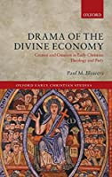 Drama of the Divine Economy: Creator and Creation in Early Christian Theology and Piety (Oxford Early Christian Studies)【洋書】 [並行輸入品]