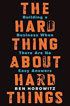[Horowitz, Ben]のThe Hard Thing About Hard Things: Building a Business When There Are No Easy Answers