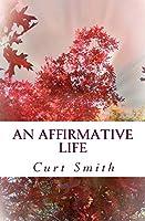 An Affirmative Life