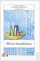 Mexico Trasatlantico/ Transatlantic Mexico (Tierra Firme)