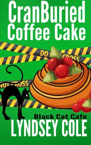 Download Cranburied Coffee Cake (Black Cat Cafe Cozy Mystery) 1523612401