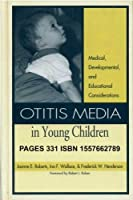 Otitis Media in Young Children: Medical, Developmental, and Educational Perspectives