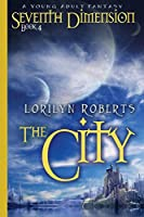 Seventh Dimension - The City: A Young Adult Fantasy