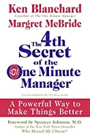 The 4th Secret of the One Minute Manager: A Powerful Way to Make Things Better [並行輸入品]