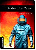Under The Moon (Oxford Bookworms Library Level 1)