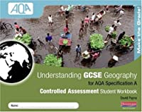 Understanding GCSE Geography AQA A Controlled Assessment Workbook (Understanding Geography)