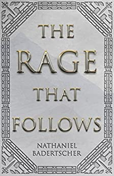 The Rage That Follows by [Badertscher, Nathaniel]