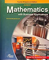 Glencoe Mathematics With Business Applications: Teacher Wraparound Edition【洋書】 [並行輸入品]