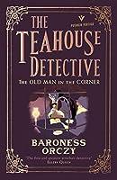 The Old Man in the Corner: The Teahouse Detective: Volume 1 (Pushkin Vertigo)