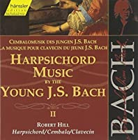 Bach: Harpsichord Music by the Young J. S. Bach, II (Edition Bachakademie Vol 103) /Hill by JOHANN SEBASTIAN BACH (1999-10-19)