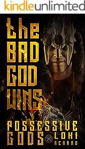 The Bad God Wins: A Dark Romance (Possessive Gods Book 2) (English Edition)
