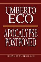 Apocalypse Postponed: Essays by Umberto Eco (Perspectives)