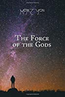 The Force of the Gods: Collected Edition