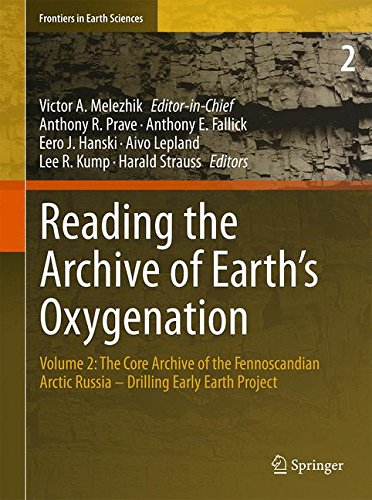Download Reading the Archive of Earth's Oxygenation: Volume 2: The Core Archive of the Fennoscandian Arctic Russia - Drilling Early Earth Project (Frontiers in Earth Sciences) 3642296580
